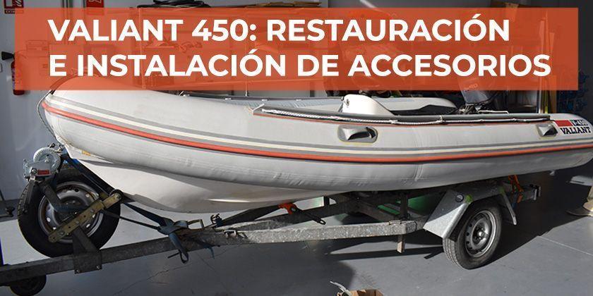 Embarcación Valiant 450 – Restauración e instalación de accesorios