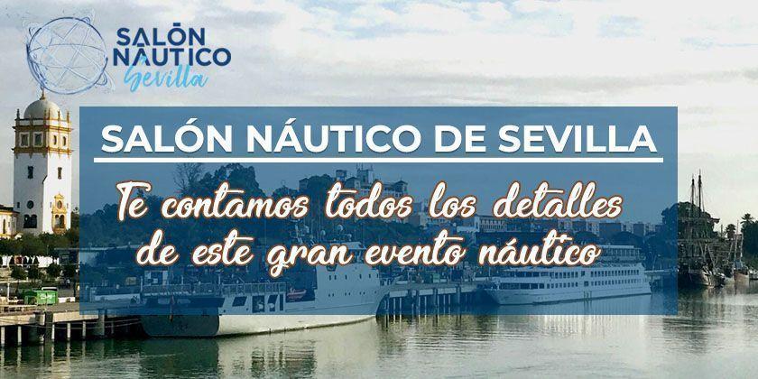 Salón Náutico de Sevilla - El gran evento náutico de 2019
