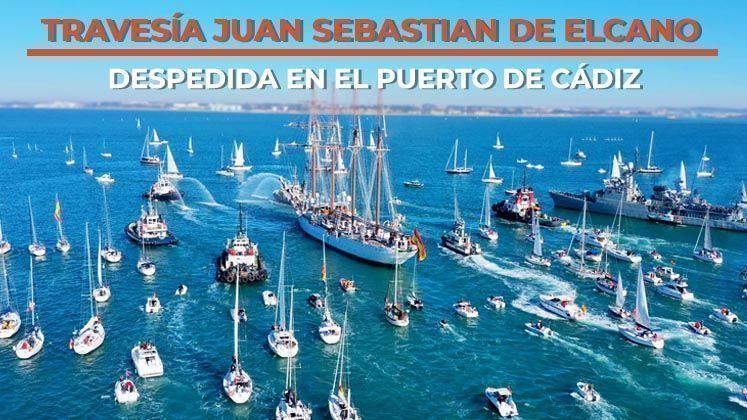 Juan Sebastián de Elcano - Conmovedora despedida en Cádiz